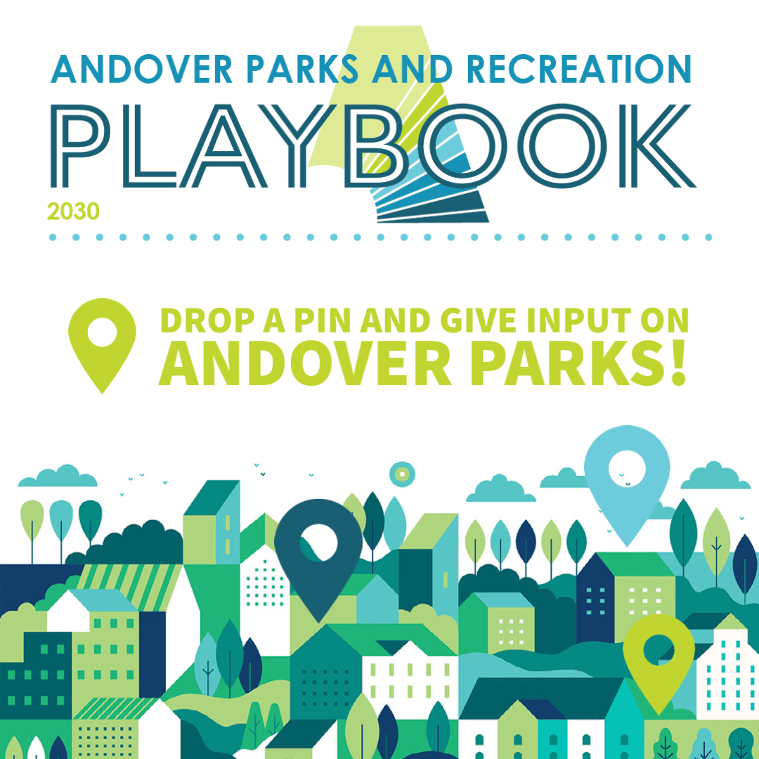Reads Andover Parks and Recreation 2030 Playbook Drop a pin and give input on andover parks